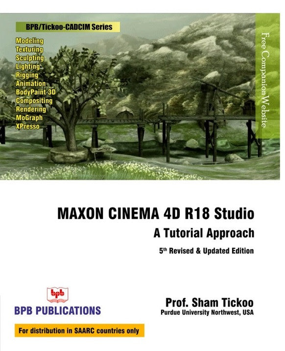 MAXON CINEMA 4D R18 Studio A Tutorial Approach - 5th Revised & Updated Edition By Prof. Sham Tickoo