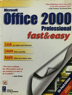 MS Office 2000 : Professional Fast & Easy Edited By Faithe Wempen