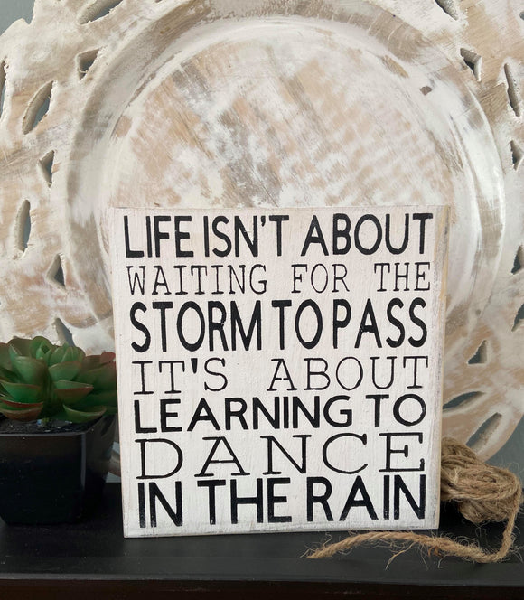 Life Is About Dancing In The Rain Block Sign
