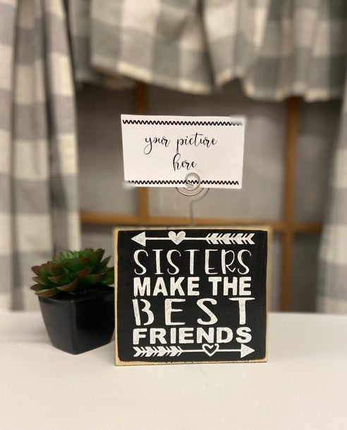 Sisters Make The Best Friends Block Sign With Photo Holder