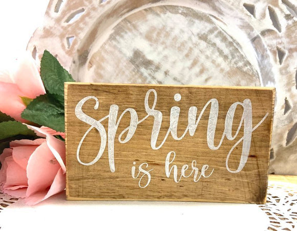 Spring Is Here Wooden Block Sign