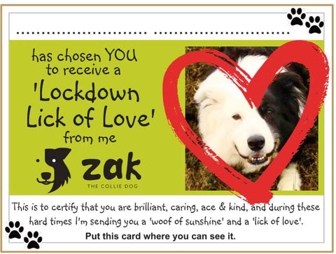 Anyone you know in need of cheering up? Let me send them a 'Lockdown Lick of Love' card. Cure the Covid blues with an act of canine kindness! COMPLETELY FREE SERVICE