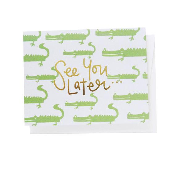 Penny Paper Co. - Greeting Card - See You Later, Alligator