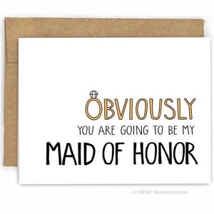 Fresh! - Greeting Card - Obviously You Are Going To Be My Maid Of Honor