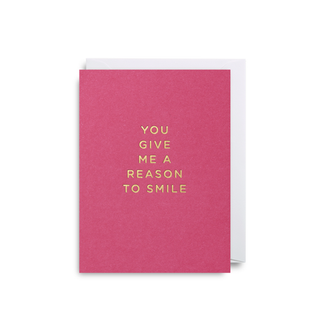 Lagom - Greeting Card - You Give Me A Reason To Smile - Pink