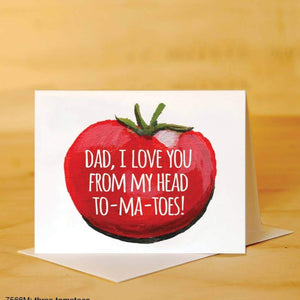 Printed Canvas - Greeting Card - Dad, I Love You From My Head To-ma-toes