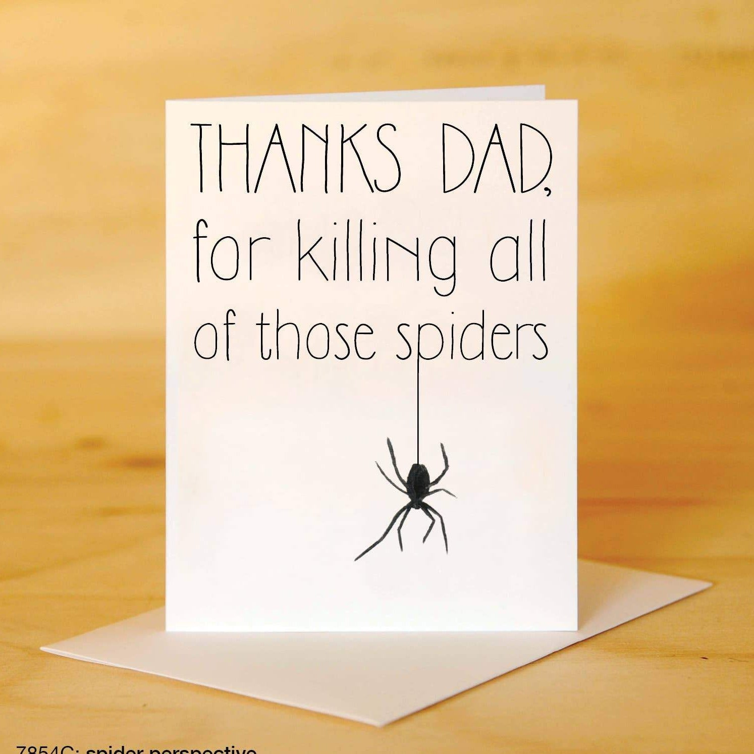 Printed Canvas - Greeting Card - Thanks Dad, For Killing All Of Those Spiders