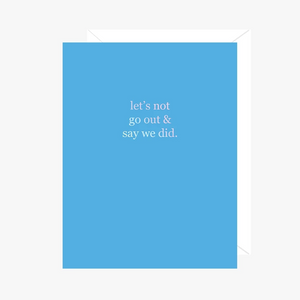 Paper Hearts - Greeting Card - Foil - Let's Just Not Go Out & Say We Did