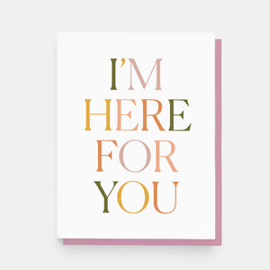 Paper and Stuff - Greeting Card - I'm Here For You