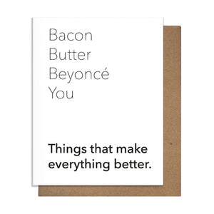 Pretty Alright Goods - Greeting Card - Bacon Butter Beyonce You