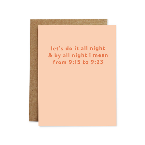 Rhubarb Paper Co - Greeting Card - Let's Do It All Night & By All Night I Mean From 9:15 To 9:23