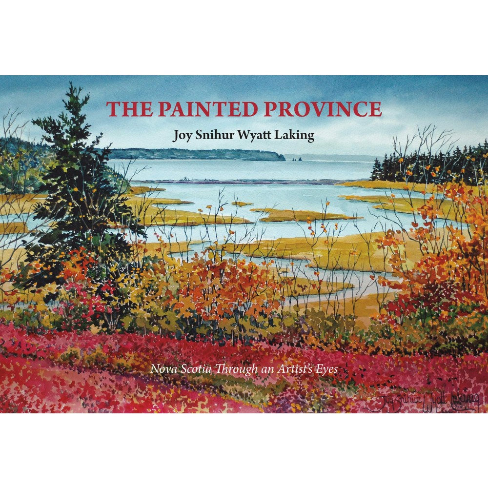 The Painted Province - Nova Scotia Through An Artist's Eyes