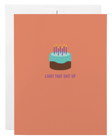 Classy Cards - Greeting Card - Light That Shit Up - Cake
