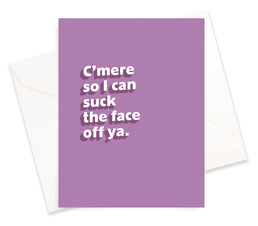 Saucy Face Studio - Greeting Card - C'mere