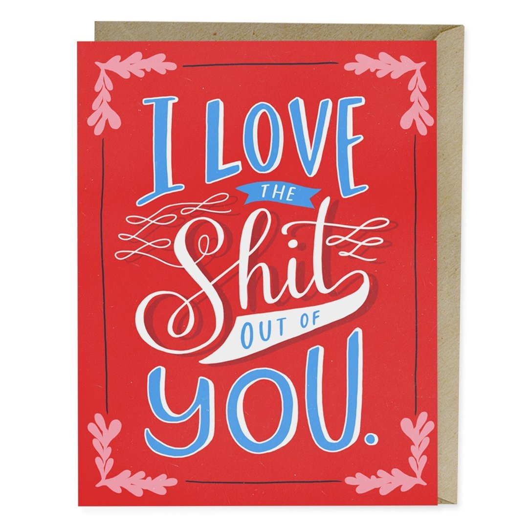Emily McDowell - Greeting Card - I Love The Shit Out Of You