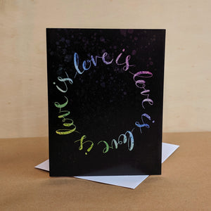 Meaghan Smith Creative - Greeting Card - Love Is Love Is Love