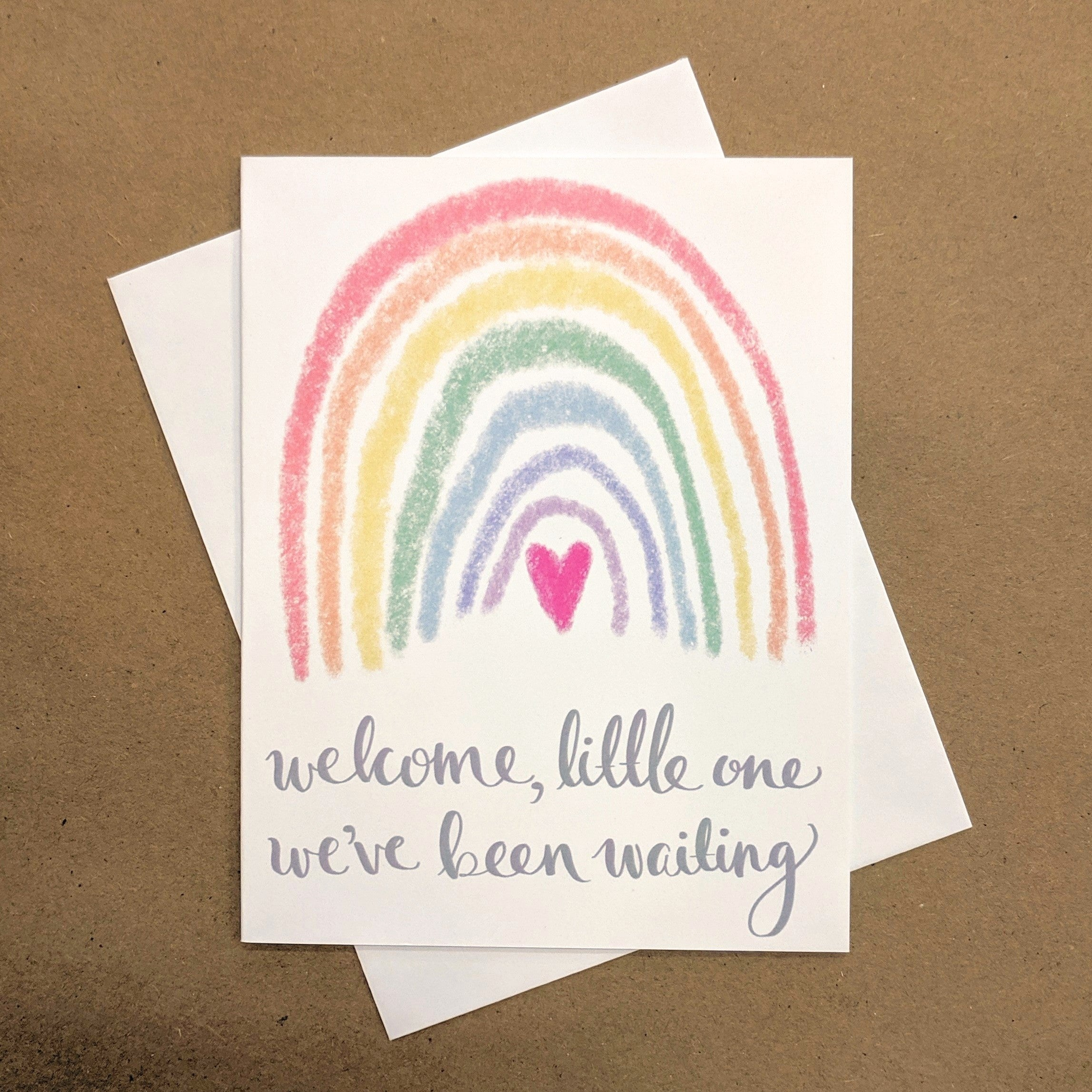 Meaghan Smith Creative - Greeting Card - Welcome, Little One - We've Been Waiting - Rainbow