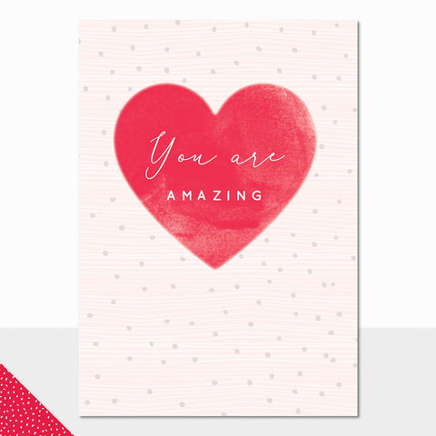 Laura Darrington - Greeting Card - You Are Amazing - Embossed Heart