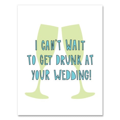 Near Modern Disaster - Greeting card - I Can't Wait To Get Drunk At Your Wedding
