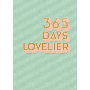 Pigment Productions - Greeting Card - Birthday 365 Days Lovelier