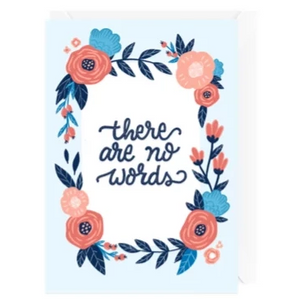 Hello Sweetie Design - Greeting Card - There Are No Words