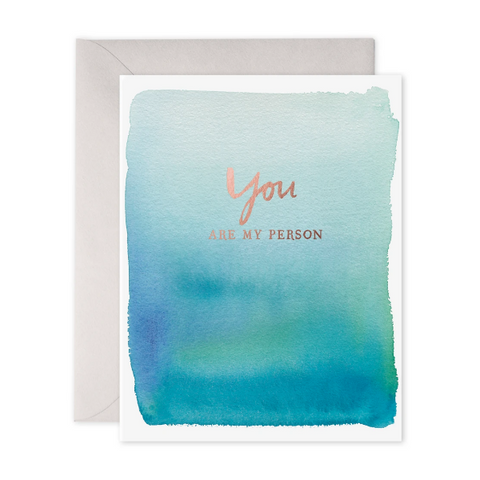 E Frances - Greeting Card - You Are My Person