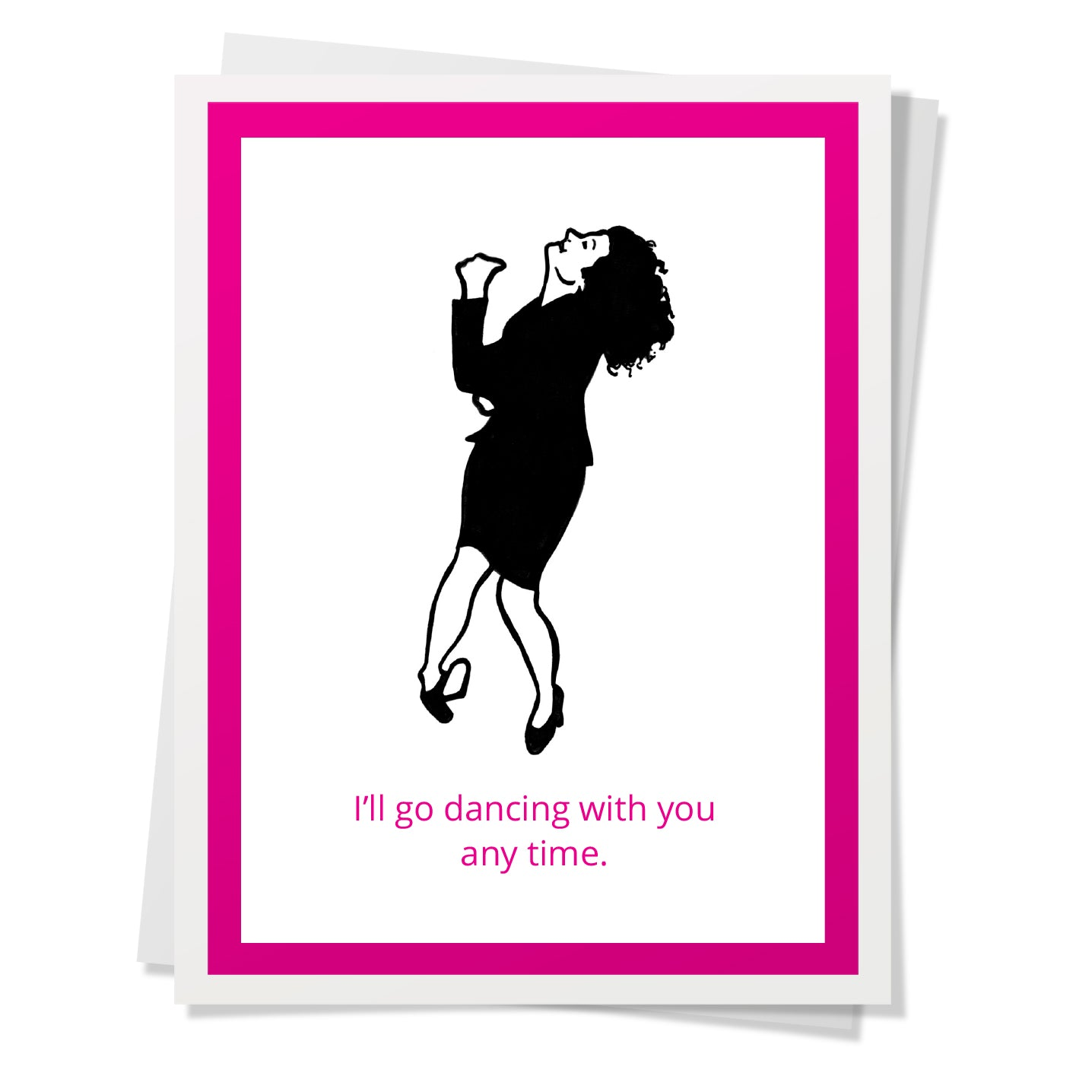 Design Corner Greeting Card - I'll Go Dancing With You Any Time