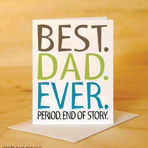 Printed Canvas - Greeting Card - Best Dad Ever. Period. End Of Story.