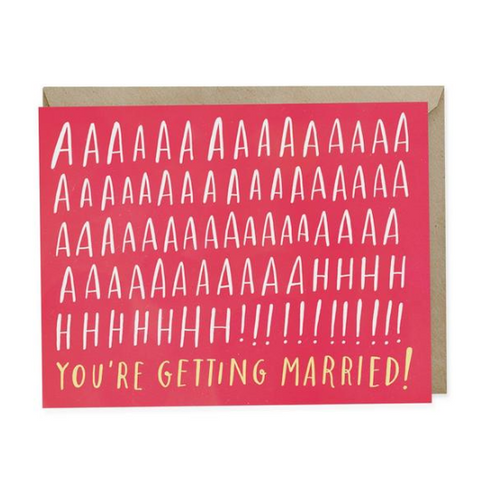 Emily McDowell - Greeting Card - Aaaaaaaaaaaahhh! You're Getting Married!