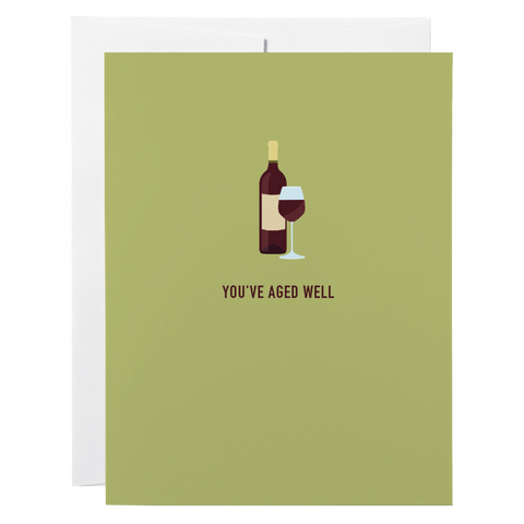 Classy Cards - Greeting Card - You've Aged Well