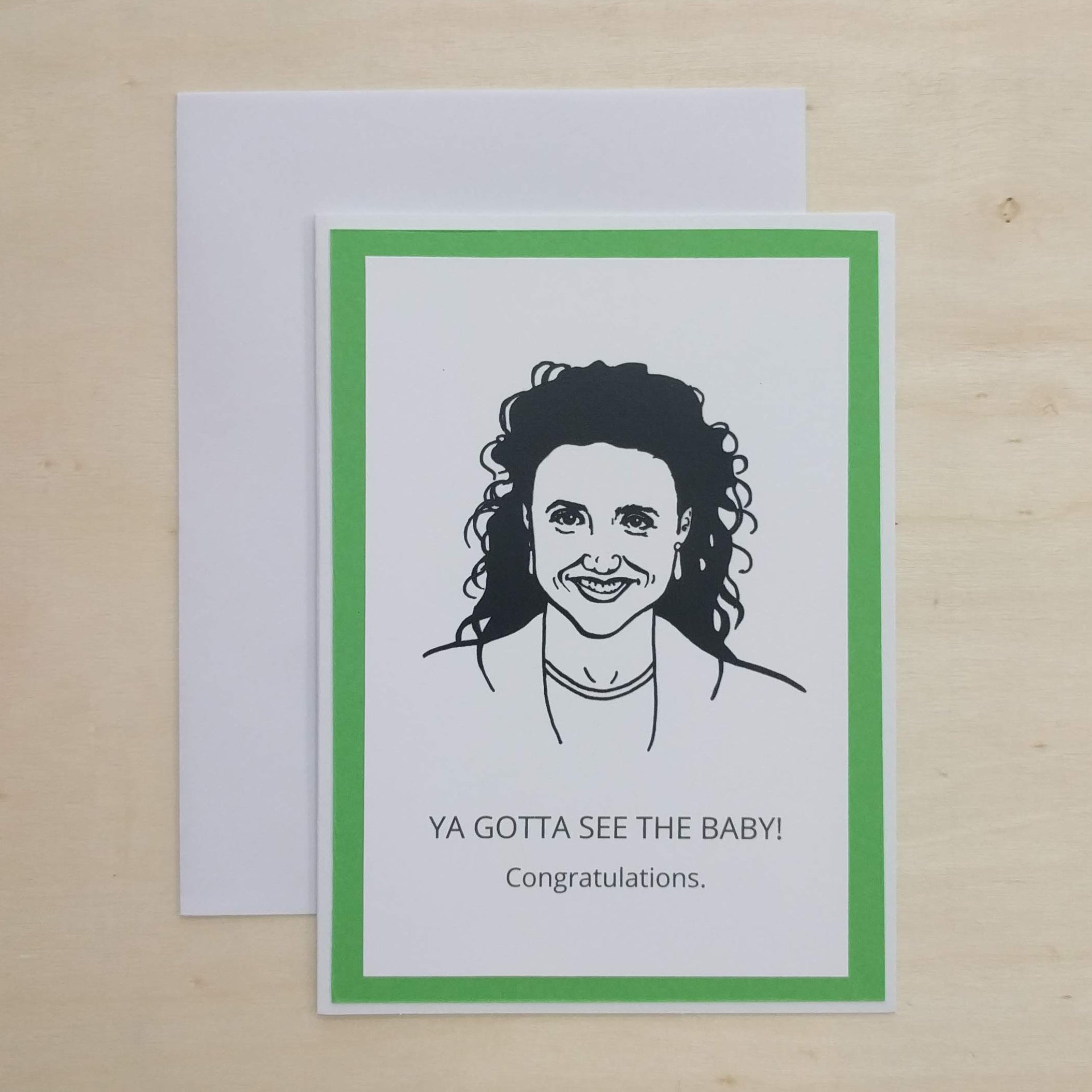 Design Corner - Greeting Card - Ya Gotta See The Baby
