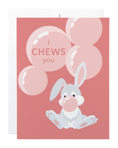 Classy Cards - Greeting Card - Chews You