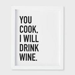 Classy Cards - Art Print - You Cook, I Will Drink Wine