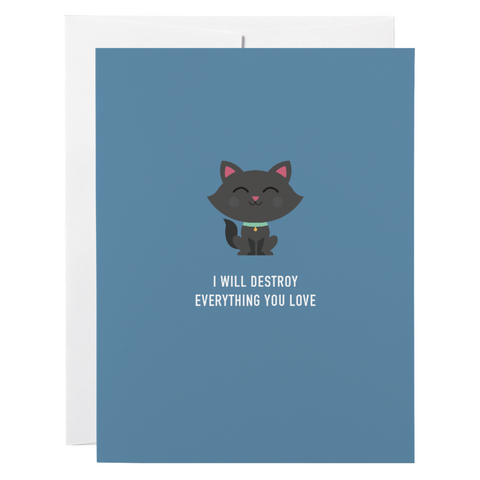 Classy Cards - Greeting Card - I Will Destroy Everything You Love - Cat