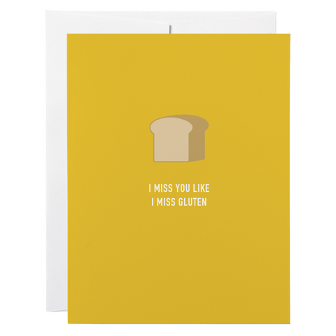 Classy Cards - Greeting Card - I Miss You Like I Miss Gluten