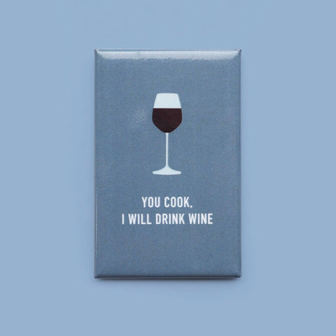 Classy Cards - Magnet - You Cook, I Will Drink Wine