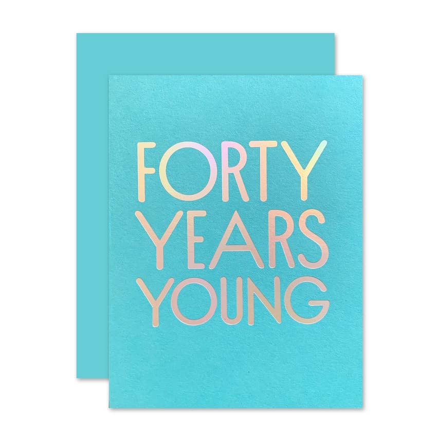 The Social Type - Greeting Card - 40 Years Young