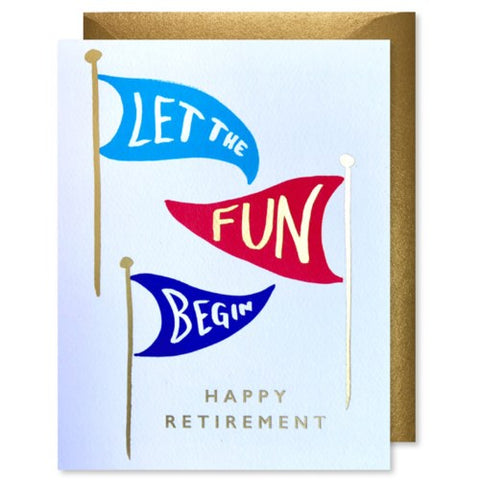J Falkner - Greeting Card - Let The Fun Begin - Happy Retirement