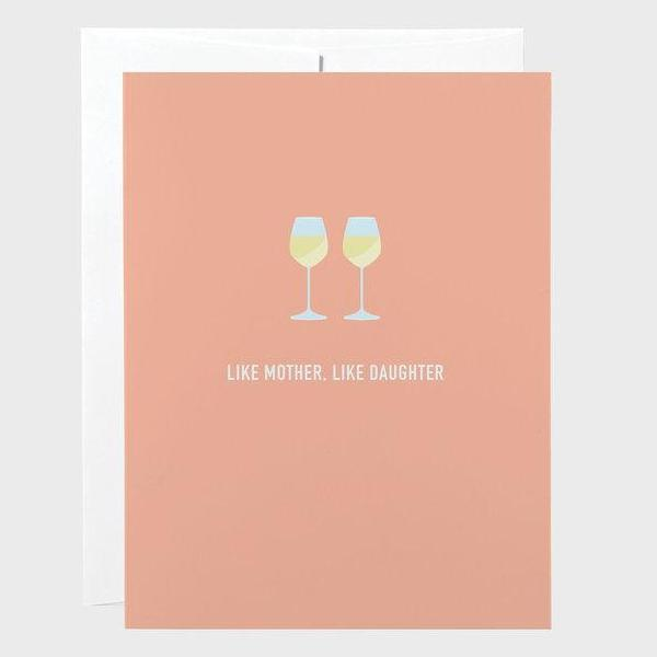 Classy Cards - Greeting Card - Like Mother, Like Daughter - Wine