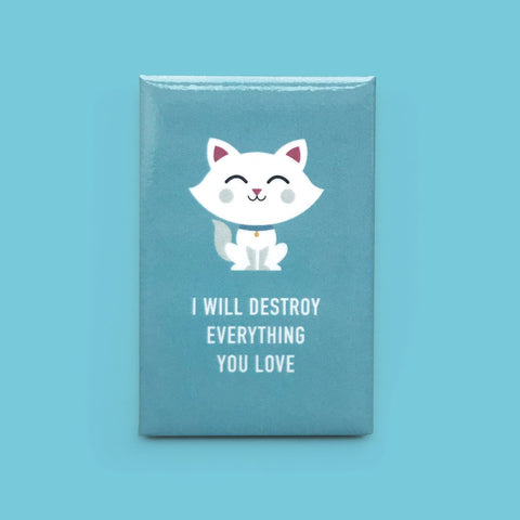 Classy Cards - Magnet - I Will Destroy Everything You Love - Cat