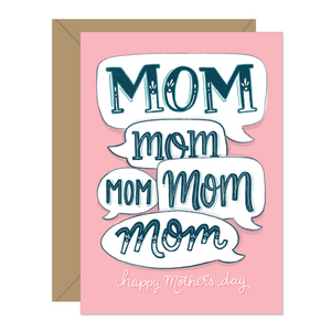 Hello Sweetie Design - Greeting Card - Mom Mom Mom - Speech Bubbles