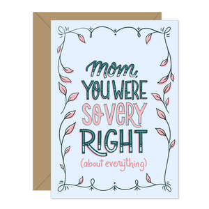 Hello Sweetie Design - Greeting Card - Mom, You Were So Very Right (About Everything)