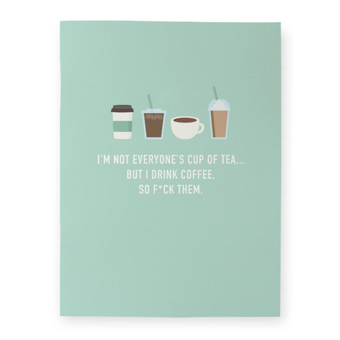 Classy Cards - Notebook - Pocket - I'm Not Everyone's Cup Of Tea... But I Drink Coffee