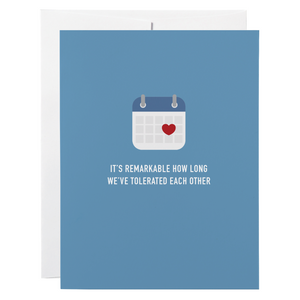 Classy Cards - Greeting Card - It's Remarkable How Long We've Tolerated Each Other
