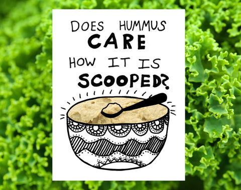 Does Hummus Care How it is Scooped Vegan Foodie Vegetarian Weird Absurdist Funny Wall Poster Print
