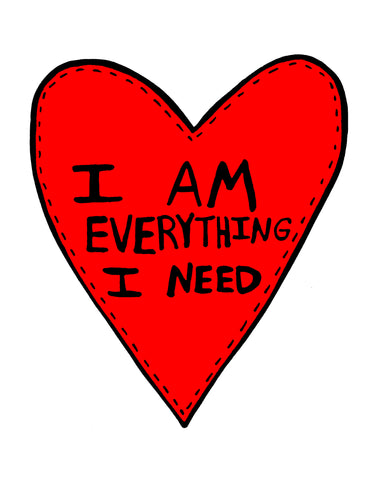 I Am Everything I Need Self Love Yourself Anti Valentines' Day Heart Poster Print Red Pink Yellow Green Blue Purple Wall Art