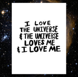 I Love the Universe, the Universe Loves Me, & I Love Me Magic Self-Love Mantra Wall Art Poster Print - Rainbow or Black Text