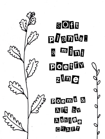 Soft Plants - A Mini Poetry Zine
