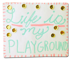 Life is My Playground Handmade Sticker (with Gold Sequins)