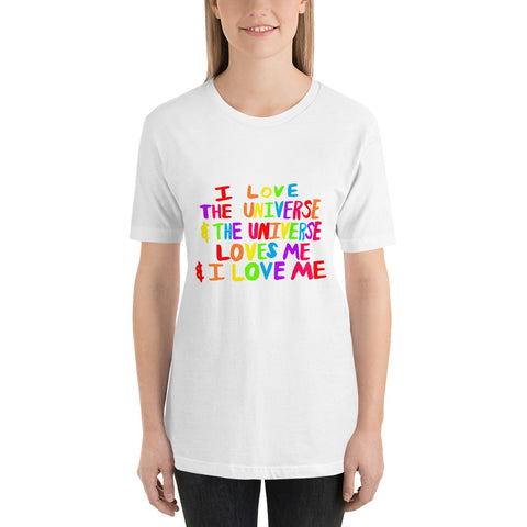 I Love the Universe, & the Universe Loves Me, & I Love Me Magic Self-Love Mantra Unisex T-Shirt - Rainbow Text
